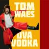 Tom Waes - Dva Vodka artwork