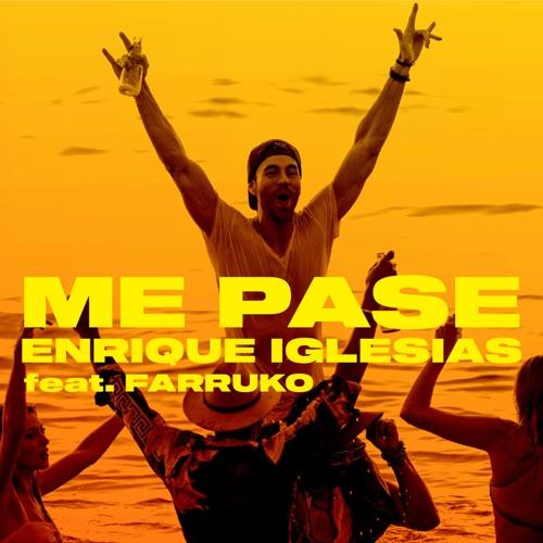 Enrique Iglesias - ME PASÉ (feat. Farruko) - Single [iTunes Plus AAC M4A]