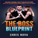 Chris Nova - The Boss Blueprint: Your Guide to Becoming a Total Fu*king Boss with Women and in Life, and Effortlessly Attract Women to You Like a Magnet (Unabridged)