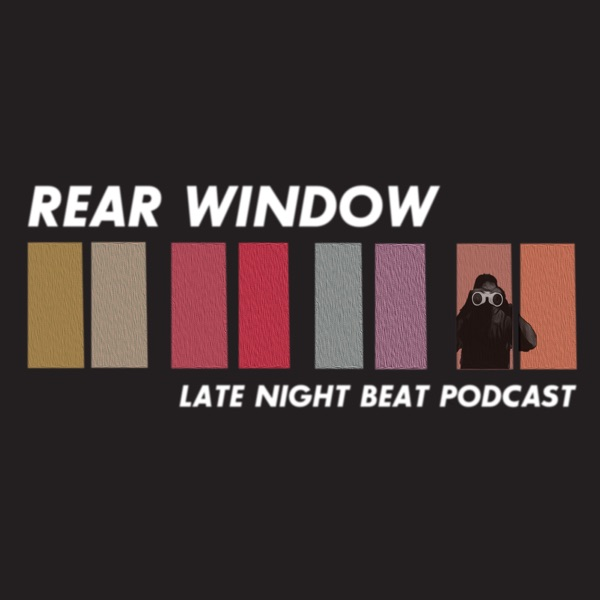 The REAR WINDOW podcast