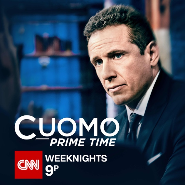 Chris Cuomo: Cuomo Prime Time With Chris Cuomo By CNN On Apple Podcasts