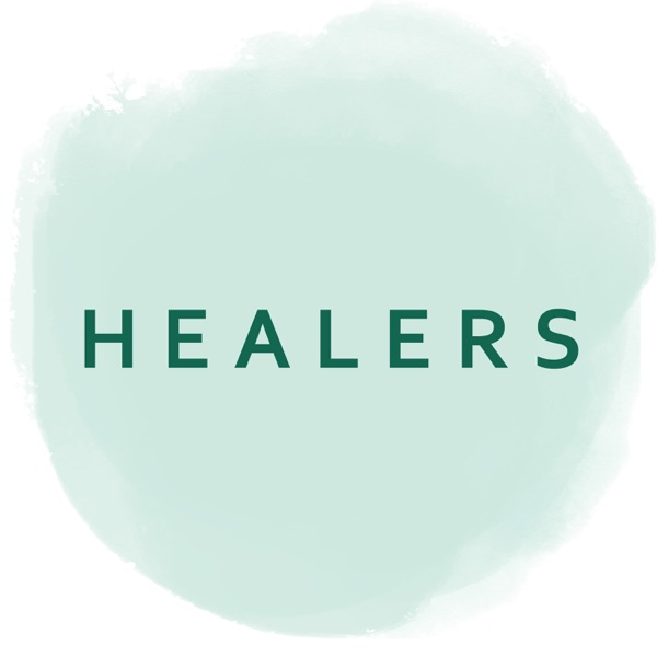 Healers – Podcast – Podtail