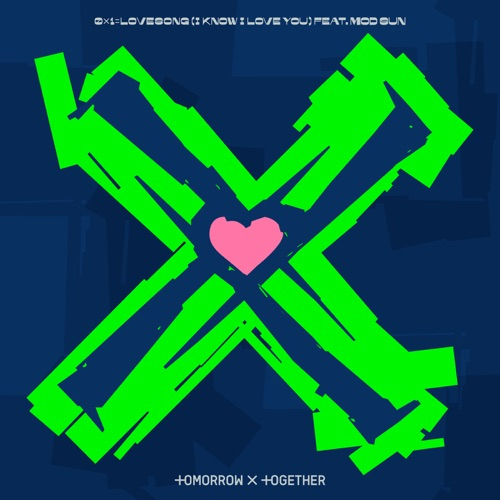 TOMORROW X TOGETHER - 0X1=LOVESONG (I Know I Love You) [feat. MOD SUN] - Single [iTunes Plus AAC M4A]