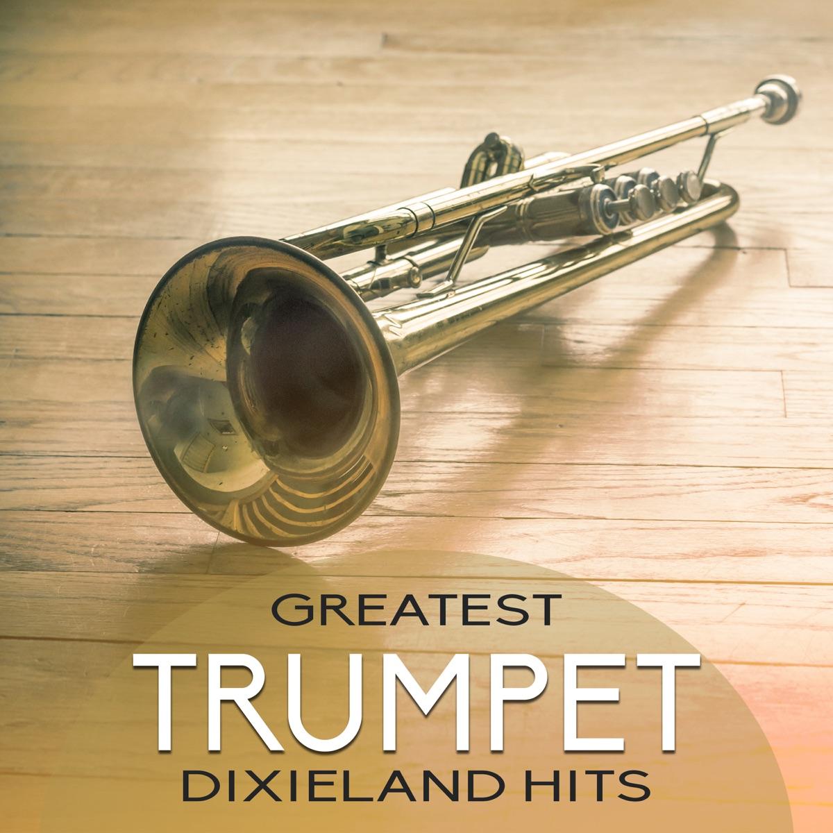 Greatest Trumpet Dixieland Hits: Golden Jazz Trumpet