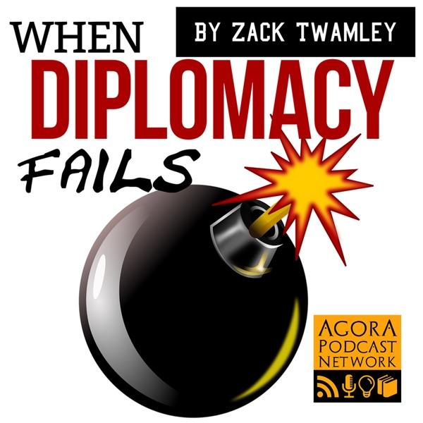 When Diplomacy Fails Podcast