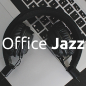 Office Jazz - 18 Jazzy Background Tracks to Infuse Deep Relaxation and Calm
