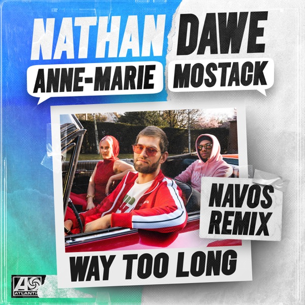 Nathan Dawe and Anne Marie and Mostack - Way Too Long