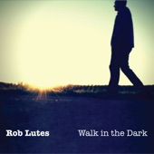 Rob Lutes - I Am the Blues