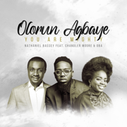 Olorun Agbaye - You Are Mighty (feat. Chandler Moore & O/B/A) - Nathaniel Bassey