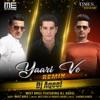 Yaari Ve Remix Single feat DJ Aqeel Single