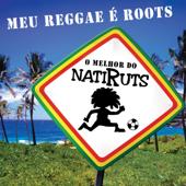 Meu Reggae É Roots - O Melhor Do Natiruts