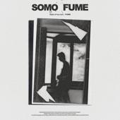SOMO: FUME - EP