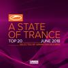 Armin van Buuren - A State of Trance Top 20 - June 2018 (Selected by Armin van Buuren) artwork
