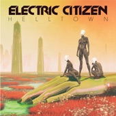 Electric Citizen - Hide It In The Night