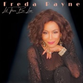 Freda Payne - Let There Be Love (feat. Kenny Lattimore) feat. Kenny Lattimore