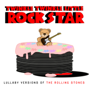 Lullaby Versions of the Rolling Stones - Twinkle Twinkle Little Rock Star