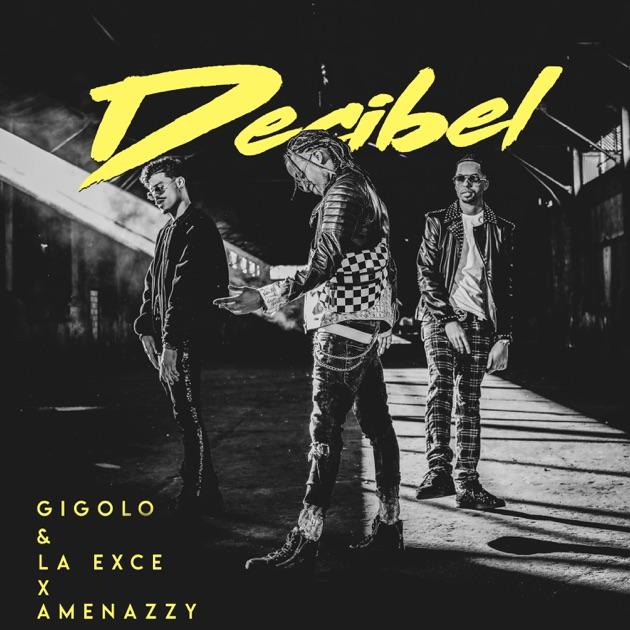 Gigolo Y La Exce & Amenazzy – Decibel – Single [iTunes Plus M4A]   iplusall.4fullz.com