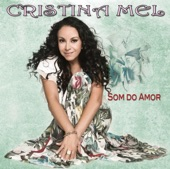 Cristina Mel - Um milagre