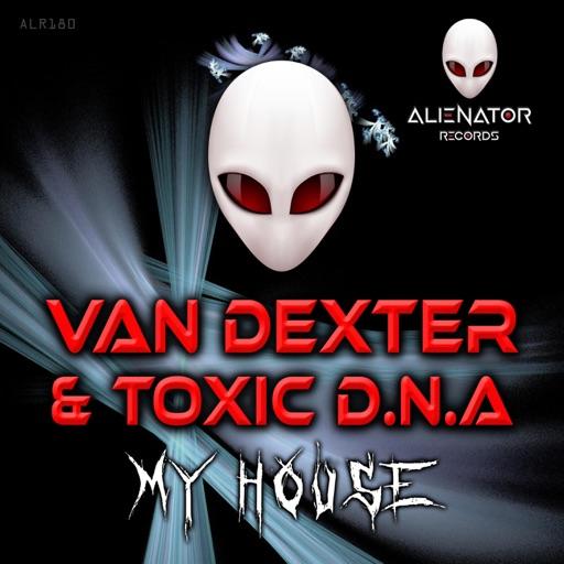 My House - Single by Van Dexter & Toxic D.N.A.