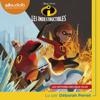 Les Indestructibles: Les histoires des deux films - Walt Disney