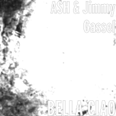 BELLA CIAO - Ash & Jimmy Gassel