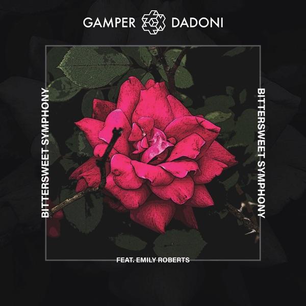 Bittersweet Symphony Gamper & Dadoni Feat. Emily Roberts