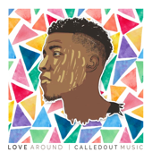 Love Around - CalledOut Music