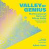 Adam Fisher - Valley of Genius (Unabridged)  artwork