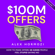 Alex Hormozi - $100M Offers: How to Make Offers So Good People Feel Stupid Saying No (Unabridged)