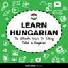 Innovative Language Learning, LLC - Learn Hungarian: The Ultimate Guide to Talking Online in Hungarian (Unabridged) artwork