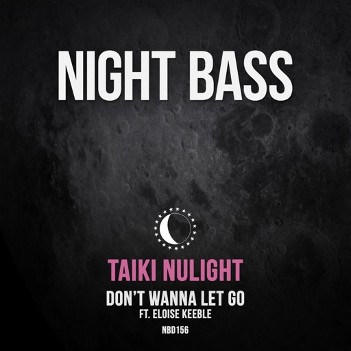 Don't Wanna Let Go (feat. Eloise Keeble) - Single by Taiki Nulight