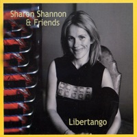 Libertango by Sharon Shannon & Friends on Apple Music