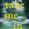 Take Me In (Unabridged) - Sabine Durrant