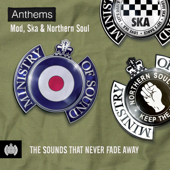 Anthems: Mod, Ska & Northern Soul - Ministry of Sound