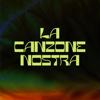 MACE, BLANCO & Salmo - LA CANZONE NOSTRA artwork