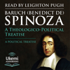 A Theologico-Political Treatise/A Political Treatise (Unabridged) - Baruch Spinoza