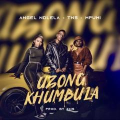 Uzongkhumbula (feat. TNS & Mpumi)
