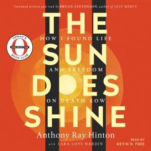 The Sun Does Shine: Oprah's Book Club Summer 2018 Selection (Unabridged) - Anthony Ray Hinton, Lara Love Hardin & Bryan Stevenson - foreword audiobook, mp3