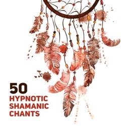 Album: 50 Hypnotic Shamanic Chants Dream Shamanic Catcher