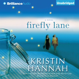 Firefly Lane: A Novel (Unabridged) audiobook