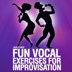 Fun Vocal Exercises for Improvisation