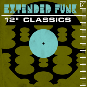 """Various Artists - Extended Funk: 12"""" Classics"""