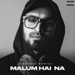 Malum Hai Na