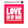 Kevin McKay & CASSIMM - Love on My Mind (Extended Mix) artwork