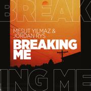 Breaking Me