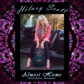 Hilary Scott - Almost Home (Remix) [Remastered]