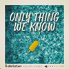 Alle Farben, Kelvin Jones & YOUNOTUS - Only Thing We Know Grafik