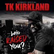 Who Raised You: Extended Version - T.K. Kirkland