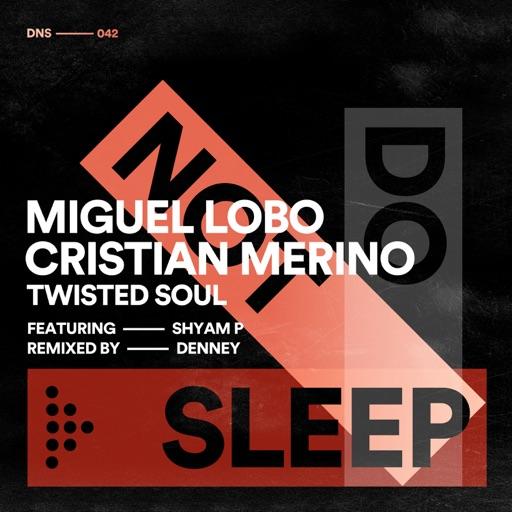 Twisted Soul - Single by Cristian Merino & Shyam P & Miguel Lobo