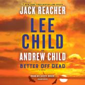 Better Off Dead: A Jack Reacher Novel (Unabridged)